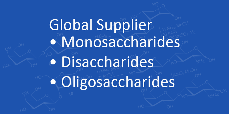 Global Supplier of Saccharides, Disaccharides, Oligosaccharides